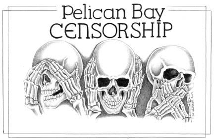 Pelican Bay Censorship